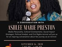 Media Personality, Cultural Commentator, Social Impact Strategist, Political Analyst, & Civil Rights Activist Ashlee Marie Preston will join us for an inspiring conversation about her journey as an activist.