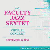 The UofL Faculty Jazz Sextet Virtual Concert