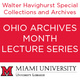 "Red lettering, ""Walter Havighurst Special Collections and Archives"" with a red block and white lettering saying, ""Ohio Archives Month Lecture Series"" with a Miami University Libraries logo"