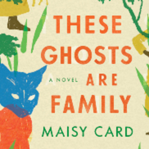 These Ghosts Are Family Cover