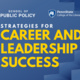 Strategies for Career and Leadership Success