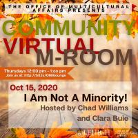 OMA Community M-Room: I Am Not A Minority!