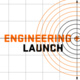 ENGINEERING+ Launch