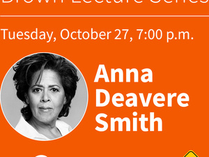 BROWN LECTURE SERIES: ANNA DEAVERE SMITH