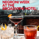 Negroni Week at The Broadview Hotel