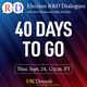 Election R&D Dialogues: 40 Days To Go