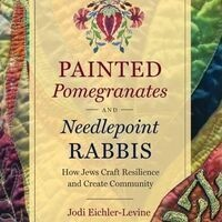 BOOK LAUNCH: Painted Pomegranates and Needlepoint Rabbis| Berman Center