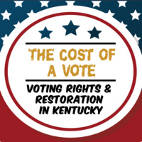 Campus Talk - The Cost of a Vote: Voting Rights & Restoration in Kentucky
