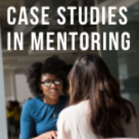 Case Studies in Mentoring