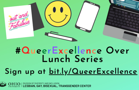 #QueerExcellence Over Lunch Workshop Series: Thriving as an LGBTQ+ OHIO Student