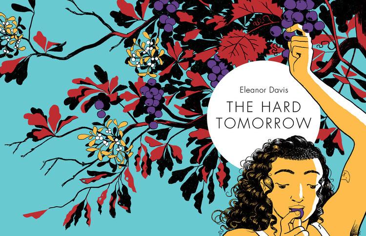 Eleanor Davis, The Hard Tomorrow.