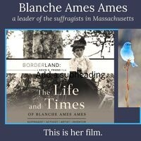 Film: Borderland - The Life and Times of Blanche Ames Ames