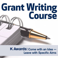 K Awards: Come with an Idea — Leave with Specific Aims