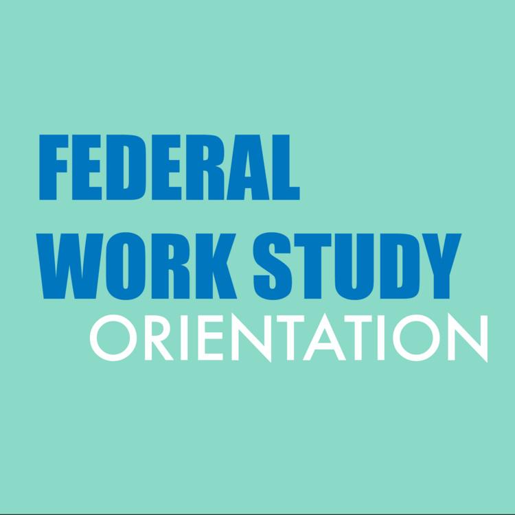 Federal Work Study: Earn It, Don't Owe It!