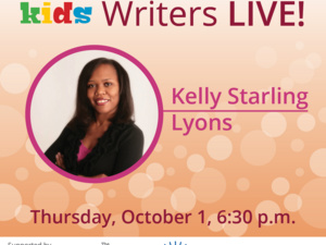 Kids Writers LIVE! Kelly Starling Lyons