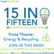 15 in Fifteen Energy and Recycling Trivia Game