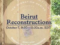 Beirut Reconstructions