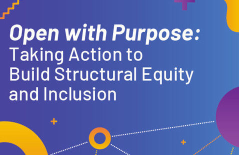 Open Access Week 2020, Open with Purpose: Taking Action to Build Structural Equity and Inclusion