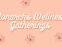 Monarchs Wellness Gathering