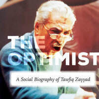 Book Launch - THE OPTIMIST: A Social Biography of Tawfiq Zayyad