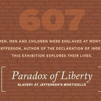 Paradox of Liberty: Slavery at Jefferson's Monticello Exhibition