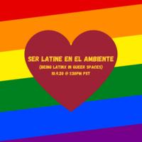Hard Talk: Ser Latine en el Ambiente (Being Latinx in Queer Spaces)
