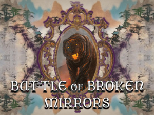 The Battle of Broken Mirrors - A Live, Virtual, Interactive Online Show