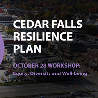 Cedar Falls Resilience Plan: Equity, Diversity and Well-Being Workshop
