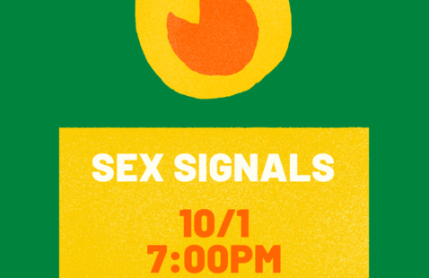 Sex Signals. 10/1 at 7:00pm