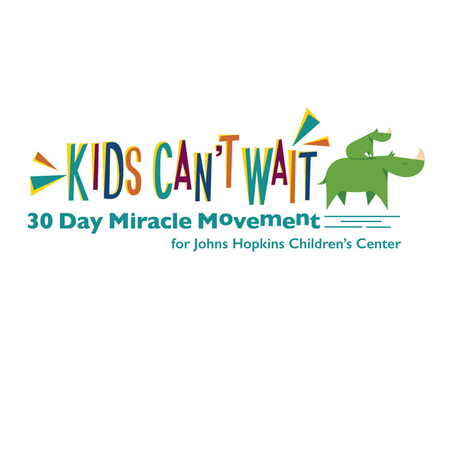 KIDS CAN'T WAIT: 30 Day Miracle Movement for Johns Hopkins Children's Center