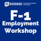 F-1 Employment Workshop (International Students Only)