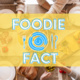 foodie fact text in blue and white. background is people eating food
