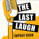 The Last Laugh Improv Show