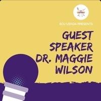 Guest Speaker Dr. Maggie Wilson
