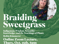 Braiding Sweetgrass:Indigenous Wisdom, Scientific Knowledge, and Teaching of Plants, featuring Robin Kimmerer