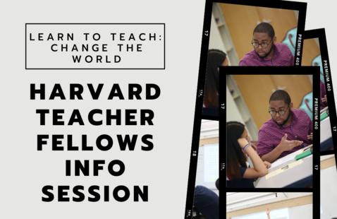 Harvard Teacher Fellows Info Session