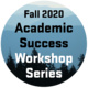 Fall 2020 Academic Success Workshop Series