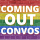 National Coming Out Week: Coming Out Conversations