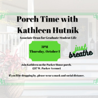 Porch Time with Kathleen on Thursday, Oct 1, 3-5pm. | Graduate Education & Life