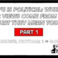 Life is Political