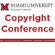 "White background, red lettering reading ""Copyright Conference"" with the Miami University Libraries logo above."