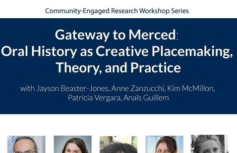 Gateway to Merced: Oral History as Creative Placemaking, Theory, and Practice