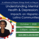 Understanding Mental Health & Depression: Impacts on Hispanic-Latino Communities