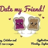 Date My Friend!