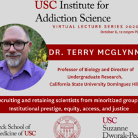 """USC Institute for Addiction Science Virtual Speaker Series- """"Recruiting and retaining scientists from minoritized groups: Institutional prestige, equity, access, and justice"""""""