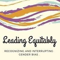 Leading Equitably: Recognizing and Interrupting Gender Bias