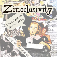 "Image of 50s style woman with title reading Zineclusivity and a speech bubble with text reading, ""A Social justice zine workshop"""