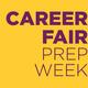 Career Fair Prep Week