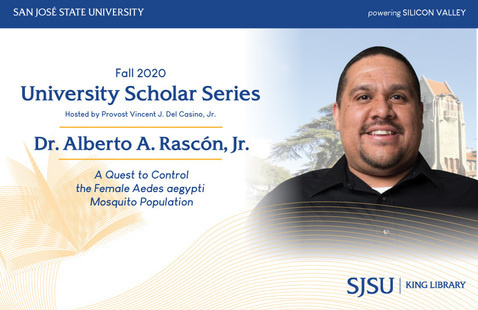 Fall 2020 University Scholar Series: Dr. Alberto A. Rascón, Jr.