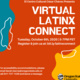 Virtual Latinx Connect, Tuesday Oct. 6th, 2020 from 5-7PM PST. Register & join us at bit.ly/latinxconnect